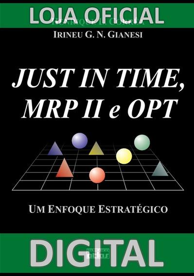 Just In Time, Mrp Ii E Opt: Um Enfoque Estratégico, 2ª Ediçã