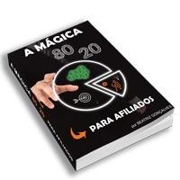 A Mágica 80/20 Para Afiliados