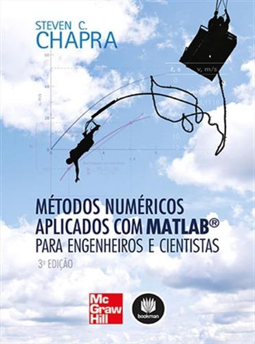 Métodos Num. Aplicados Com Matlab® Para Eng. E Cientistas