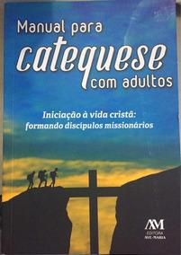 Livro Manual Para Catequese Com Adultos