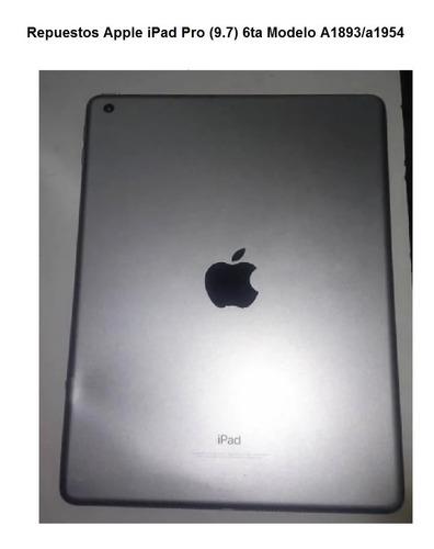 Repuestos Apple iPad Pro (9.7) 6ta Modelo A1893/a1954