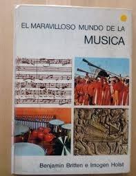 El Mundo Maravilloso De La Musica Benjamin Britten E Imogen