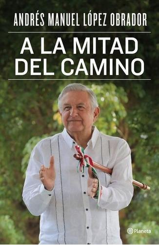 Imagen 1 de 1 de A La Mitad Del Camino - Andrés Manuel López Obrador - Nuevo