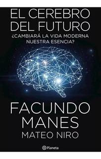 El Cerebro Del Futuro - Facundo Manes - Oferta - En Flores