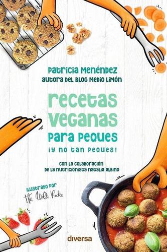 Imagen 1 de 4 de Recetas Veganas Para Peques y No Tan Peques! - Menendez...