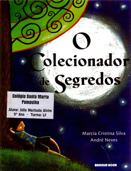 O Colecionador De Segredos - Marcia Cristina Silva