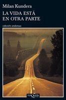 La Vida Esta En Otra Parte De Milan Kundera - Tusquets
