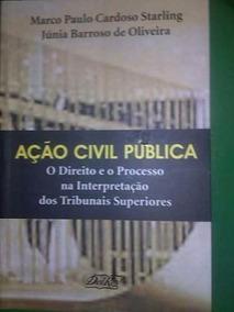Ac¸a~o Civil Pu´blica: O Direito E O Processo Na Interpre...
