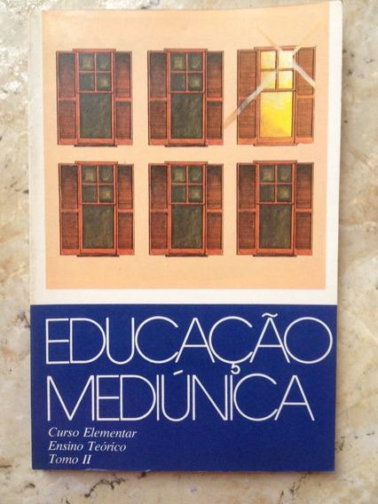 Educação Mediúnica - Curso Elementar Ensino Teórico- Tomo Il