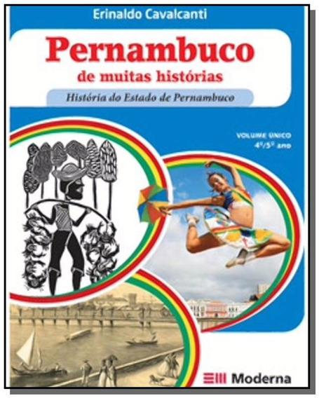 Pernambuco De Muitas Historias: Historia Do Estado