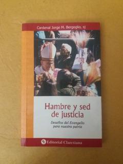 Hambre Y Sed De Justicia - Bergoglio