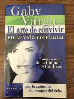 El Arte De Convivir En La Vida Cotidiana Gaby Vargas