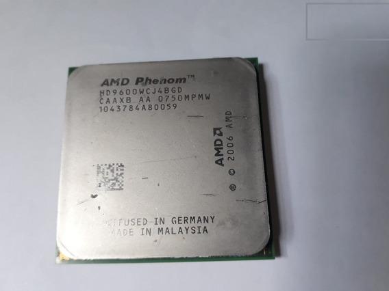 Processador Amd Phenom Hd9600wcj4bgd Data 2006