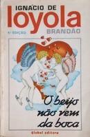 Livro O Beijo Não Vem Da Boca - Romance Brasileiro