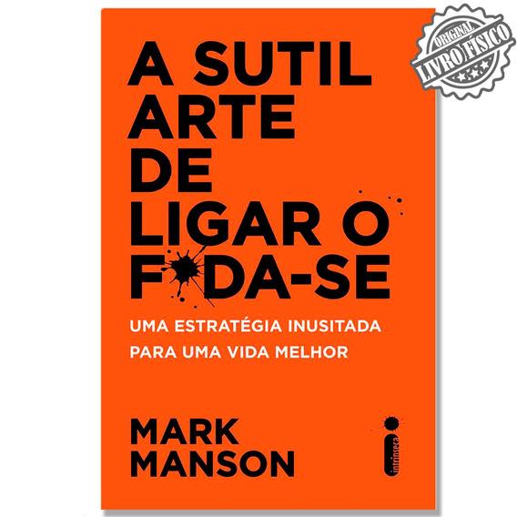 Livro A Sutil Arte De Ligar O Foda-se Mark Manson -