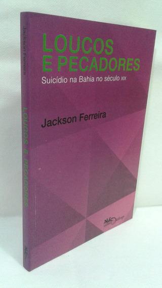 Loucos E Pecadores Suicídio Na Bahia No Jackson Ferreira