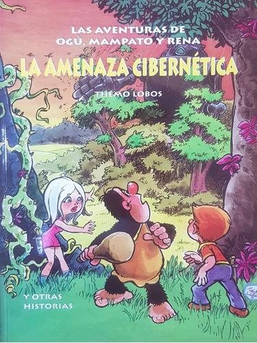 Imagen 1 de 2 de Las Aventuras De Ogú, Mampato Y Rena La Amenaza Cibernetica