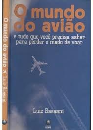 O Mundo Do Avião | Livro Original + Brinde + Frete Grátis!!!