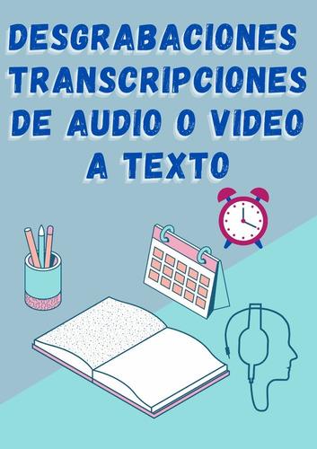 Imagen 1 de 3 de Desgrabaciones + Transcripciones De Audio O Video A Texto
