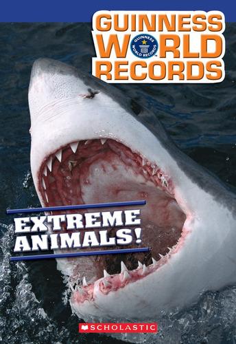 Guinness World Records: Extreme Animals! Kris Hirschmann