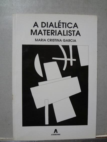 Livro A Dialética Materialista Maria Cristina Garcia