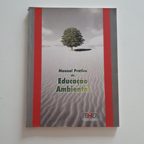 Livro Manual Prático De Educação Ambiental Fenep 2008 C2