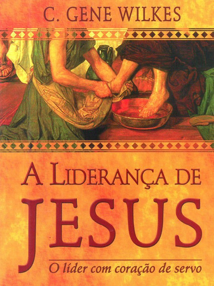 Livro C.gene Wilkes - A Liderança De Jesus