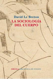 La Sociología Del Cuerpo David Le Breton Nuevo