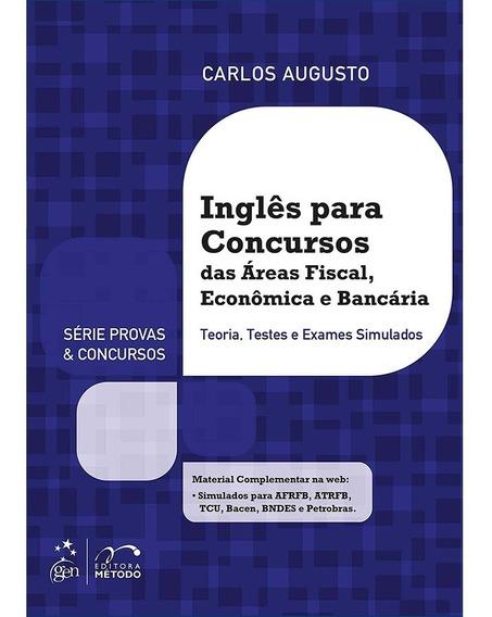 Inglês Para Concursos Das Áreas Fiscal, Econômica E Bancária
