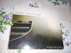 Cd João Castilho Percepções