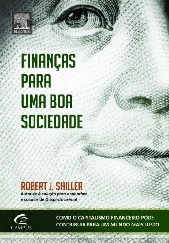 Livro Finanças Para Uma Boa Sociedade Robert J. Shiller