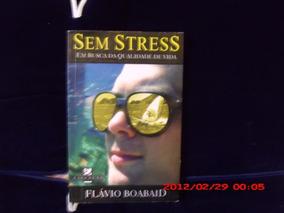 Livro Sem Stress De Flávio Boabaid