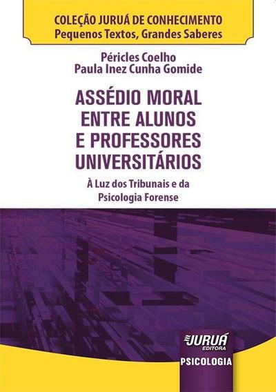 Assédio Moral Entre Alunos E Professores Universitários -