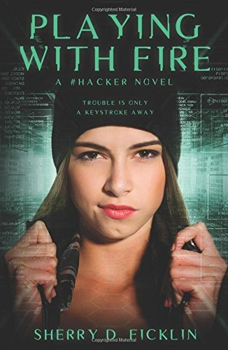 Jugando Con Fuego Una Novela De Hackers De La Serie De Hacke