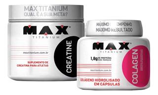 Creatina 300g Max Titanium + Colágeno 100 Cáps Max