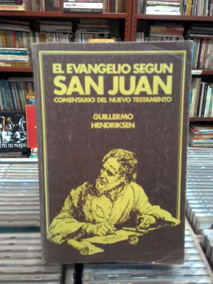 El Evangelio Segun San Juan Guillermo Hendriksen