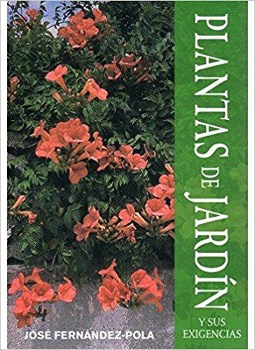 Fernández Pola: Plantas De Jardín Y Sus Exigencias