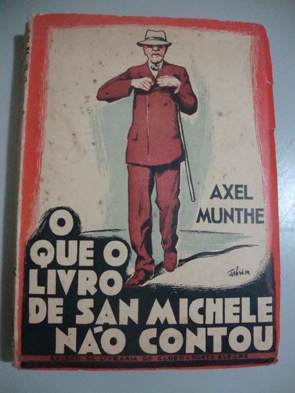 O Que O Livro De San Michele Não Contou - Axel Munthe