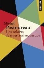 Imagen 1 de 2 de Libro - Los Colores De Nuestros Recuerdos - Pastoureau, Mich