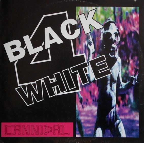 Black 4 White - Cannibal