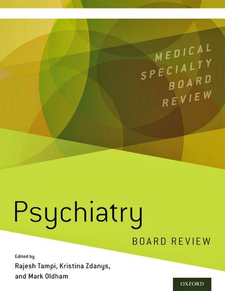 Psychiatry Board Review Oxford Medicine 2017