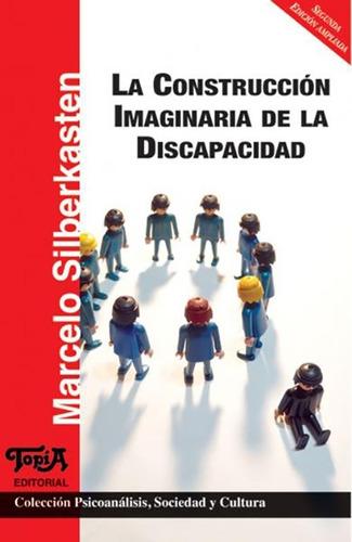 Imagen 1 de 1 de La Construcción Imaginaria De La Discapacidad (silberkasten)