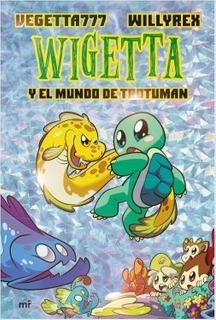 Wigetta Y El Mundo De Trotuman - Vegetta777 Willyrex
