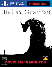 The Last Guardian - Ps4 - Psn Midia Digital 1º + Garantia