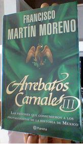 Francisco Martin Moreno Arrebatos Carnales Pdf