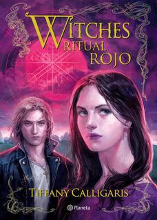 Witches 4. Ritual Rojo Tiffany Calligaris Planeta