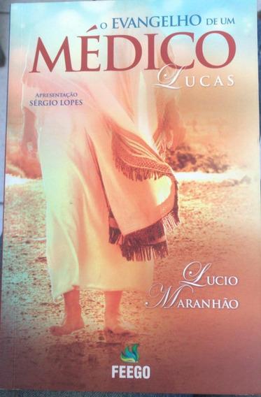 O Evangelho De Um Médico Lucas