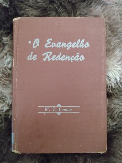 O Evangelho De Redenção - W. T. Conner