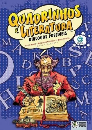 Quadrinhos E Literatura - Diálogos Possíveis