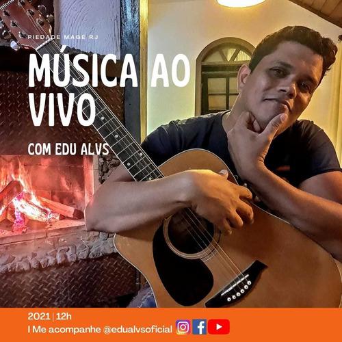 Imagem 1 de 1 de Música Show Ao Vivo Edu Alvs